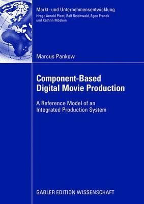 Component-Based Digital Movie Production: Reference Model of an Integrated Production System  by  Marcus Pankow
