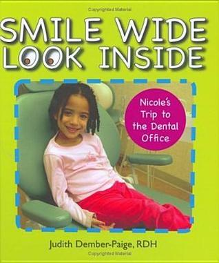 Smile Wide Look Inside: Nicoles Trip to the Dental Office  by  Judith Dember-paige