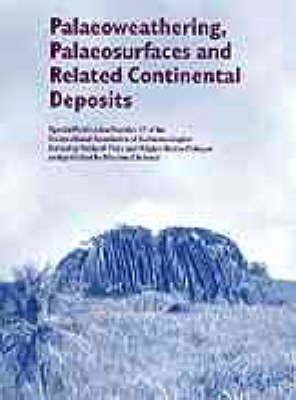 Palaeoweathering, Palaeosurfaces and Related Continental Deposits (Special Publication 27 of the IAS) Medard Thiry