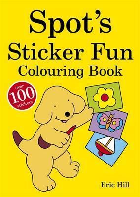 Spots Sticker-fun Colouring Book  by  Eric Hill