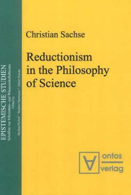 Reductionism in the Philosophy of Science  by  Christian Sachse