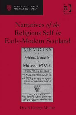 Narratives Of The Religious Self In Early Modern Scotland  by  David George Mullan
