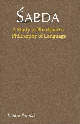 Sabda: A Study of Bhartrharis Philosophy of Language Tandra Patnaik