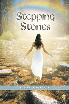 Stepping Stones  by  Isabella Wallace