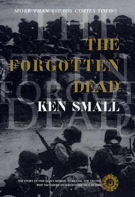 The Forgotten Dead: Why 946 American Servicemen Died Off The Coast Of Devon In 1944   And The Man Who Discovered Their True Story Mark  Rogerson