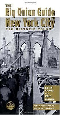 The Big Onion Guide to Brooklyn: Ten Historic Walking Tours  by  Seth I. Kamil