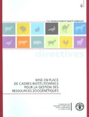 Mise En Place de Cadres Institutionnels Pour La Gestion Des Ressources Zoog N Tiques  by  Food and Agriculture Organization of the United Nations