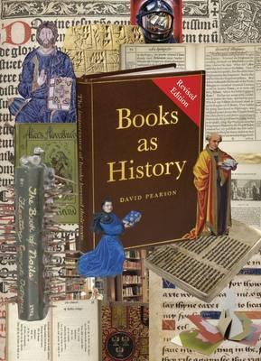 Books as History: The Importance of Books Beyond Their Texts  by  David Pearson