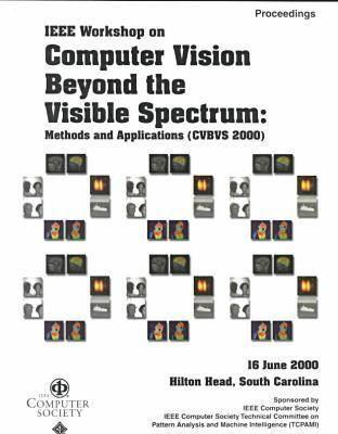 Ieee Workshop On Computer Vision Beyond The Visible Spectrum: Methods And Applications: Proceedings, 16 June 2000, Hilton Head, South Carolina Institute of Electrical and Electronics Engineers