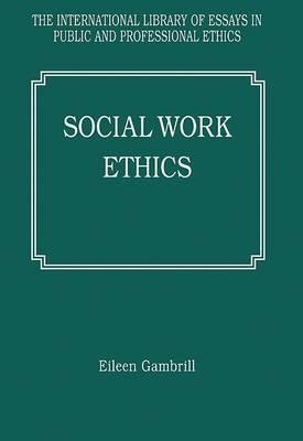 Social Work Ethics  by  Eileen D. Gambrill