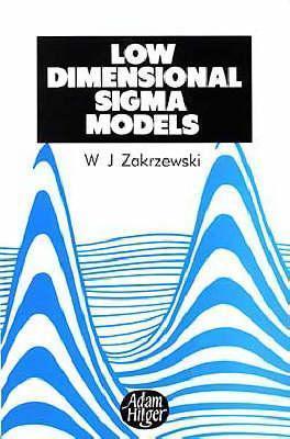 Low Dimensional Sigma Models W.J. Zakrzewski