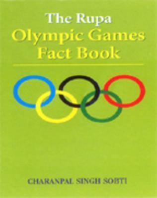 The Rupa Olympics Games Fact Book  by  Charanpal Singh Sobti