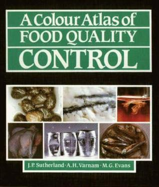 A Colour Atlas of Food Quality Control  by  Jane P. Sutherland