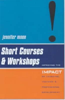 Short Courses & Workshops Jennifer Moon