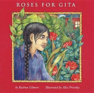 Roses For Gita  by  Rachna Gilmore