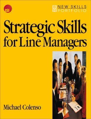 Strategic Skills for Line Managers Michael Colenso