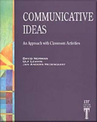 Communicative Ideas: An Approach with Classroom Activities David  Norman
