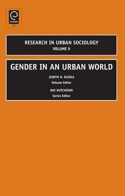Gender in an Urban World Judith DeSena