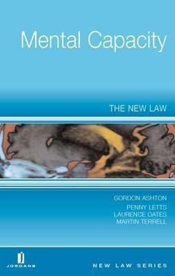 Mental Capacity: The New Law  by  Gordon R. Ashton