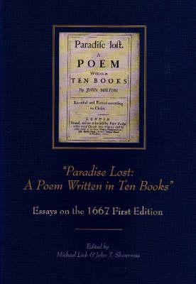 Paradise Lost: A Poem Written in Ten Books, Essays on the 1667 First Edition Michael Lieb