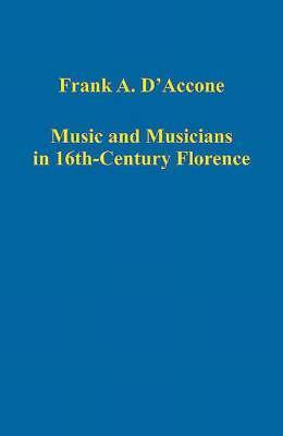 Music And Musicians In 16th Century Florence Frank A. DAccone