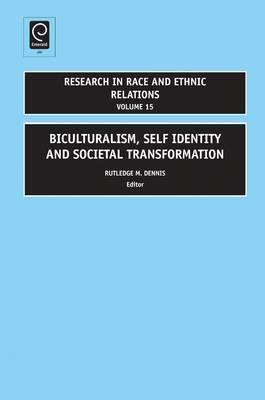 Biculturalism, Self Identity and Societal Transformation Rutledge M. Dennis