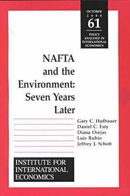 NAFTA and the Environment: Seven Years Later  by  Gary Clyde Hufbauer