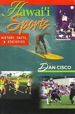 Hawai`I Sports: History, Facts, And Statistics Dan Cisco