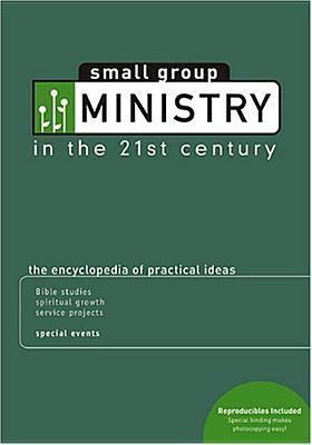 Small Group Ministry In The 21st Century / Contributors, M. Scott Boren  by  M. Scott Boren