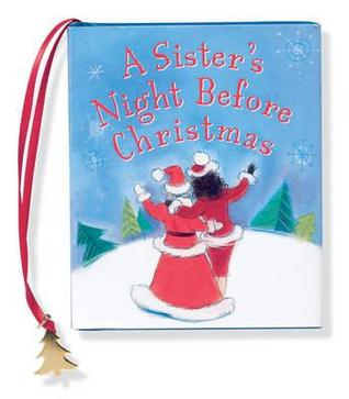A Sisters Night Before Christmas  by  Evelyn Loeb