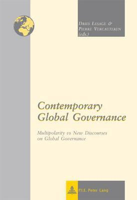 Contemporary Global Governance: Multipolarity Vs New Discourses on Global Governance Dries Lesage