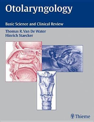 Otolaryngology: Basic Science and Clinical Review  by  Thomas R. Van De Water