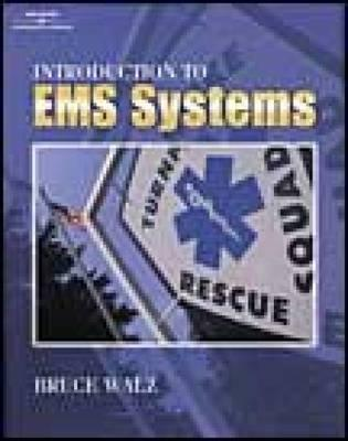 Introduction to EMS Systems  by  Bruce J. Walz