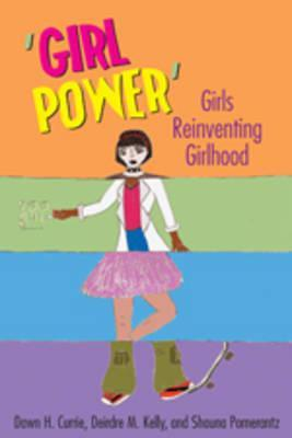 Girl Talk: Adolescent Magazines and Their Readers  by  Dawn H. Currie