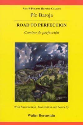 Baroja: The Road to Perfection Pío Baroja