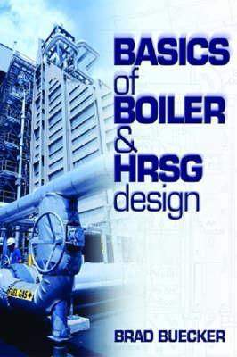 Basics of Boiler and HRSG Design Brad Buecker