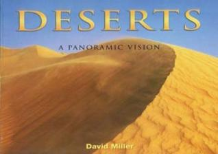 Deserts: A Panoramic Vision  by  David Miller