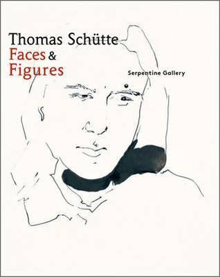 Thomas Schutte: Faces and Figures Hans Ulrich Obrist
