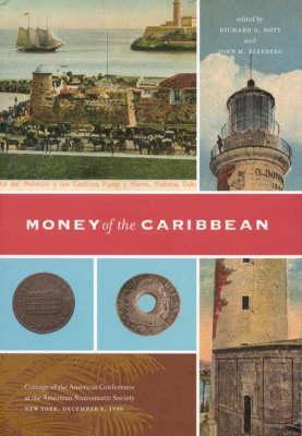 Money of the Caribbean (Coinage of the Americas Conference, 15) (Proceedings of the Coinage of the Americas Conference)  by  John M. Kleeberg