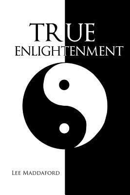 True Enlightenment  by  Lee Maddaford