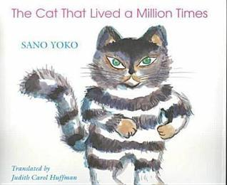 The Cat That Lived a Million Times  by  Yoko Sano