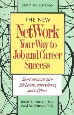 New Network Your Way to Job and Career Success Ron L. Krannich