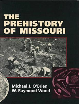 The Prehistory of Missouri Michael J. OBrien