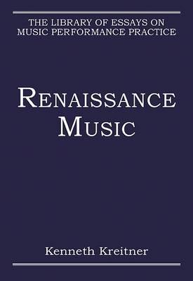 Renaissance Music  by  Kenneth Kreitner