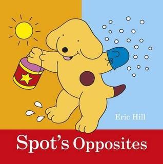 Spots Opposites Eric Hill