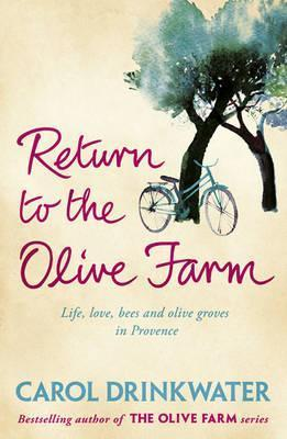 Return to the Olive Farm. Carol Drinkwater  by  Carol Drinkwater