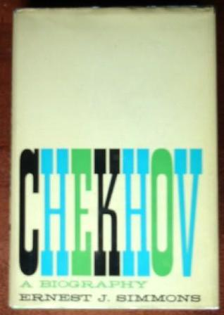 Chekhov: A Biography Ernest J. Simmons