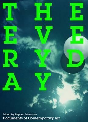 The Everyday. Edited  by  Stephen Johnstone by Stephen Johnstone
