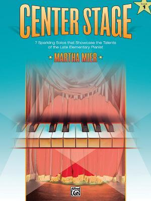 Center Stage, Bk 1: Sparkling Solos That Showcase the Talents of the Late Elementary Pianist Alfred A. Knopf Publishing Company, Inc.