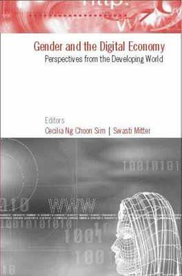 Gender and the Digital Economy: Perspectives from the Developing World Swasti Mitter
